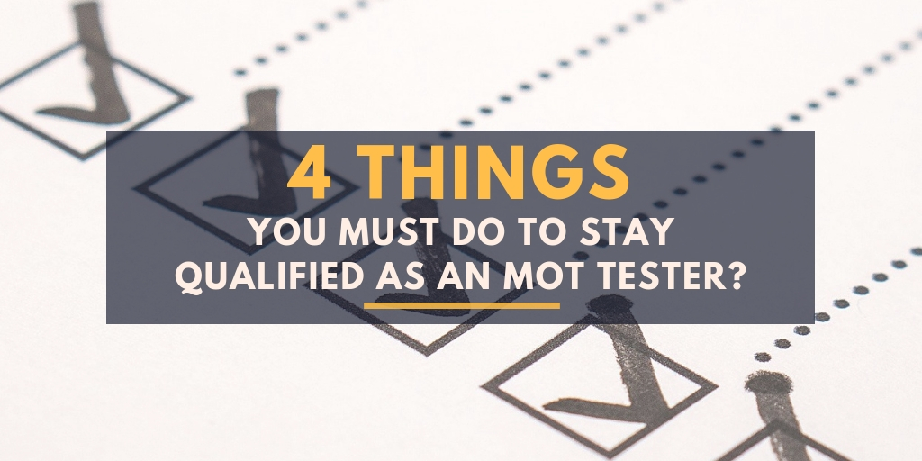 4 things you must do to stay qualified as an MOT tester