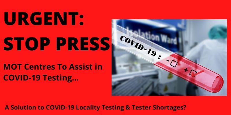 COVID-19 TESTING SOLUTION – MOTOR TRADE COULD MOBILISE 26,000 LOCATIONS + 130,000 STAFF TO FIGHT COVID