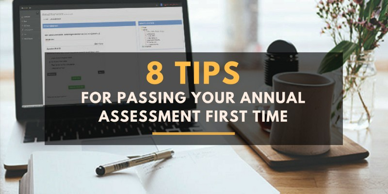 8 tips for passing your annual assessment first time