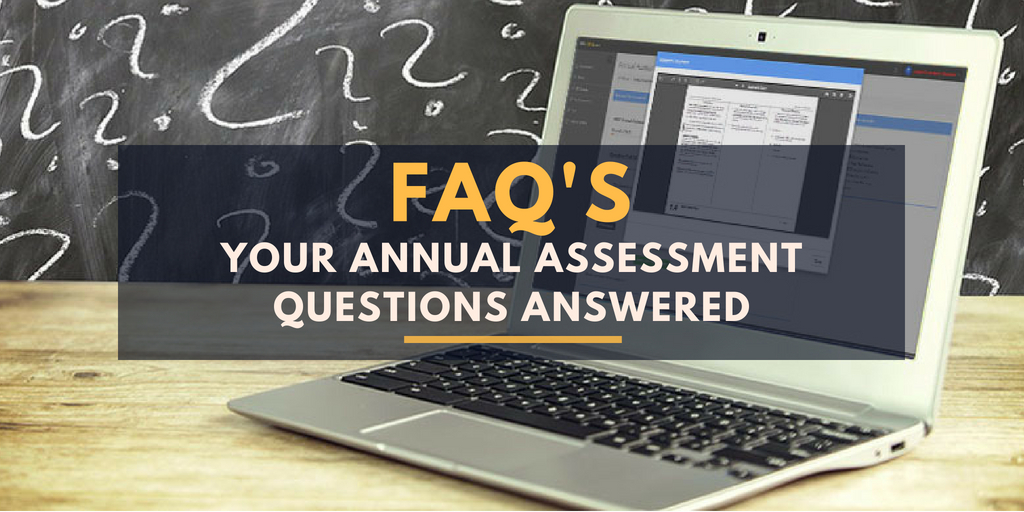 FAQ's Your Annual Assessment Questions Answered