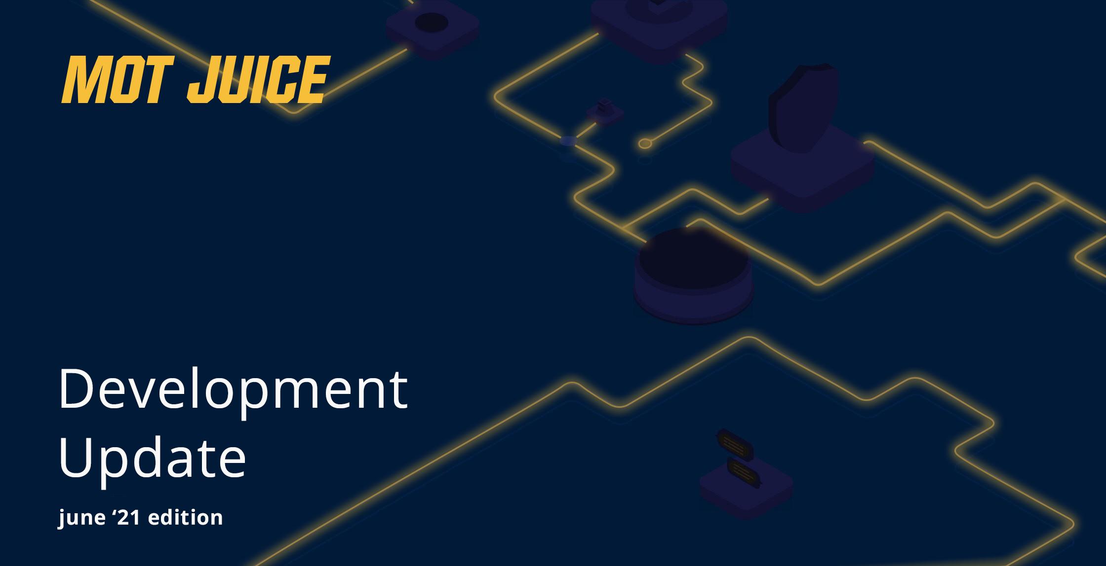 Development Update – June '21