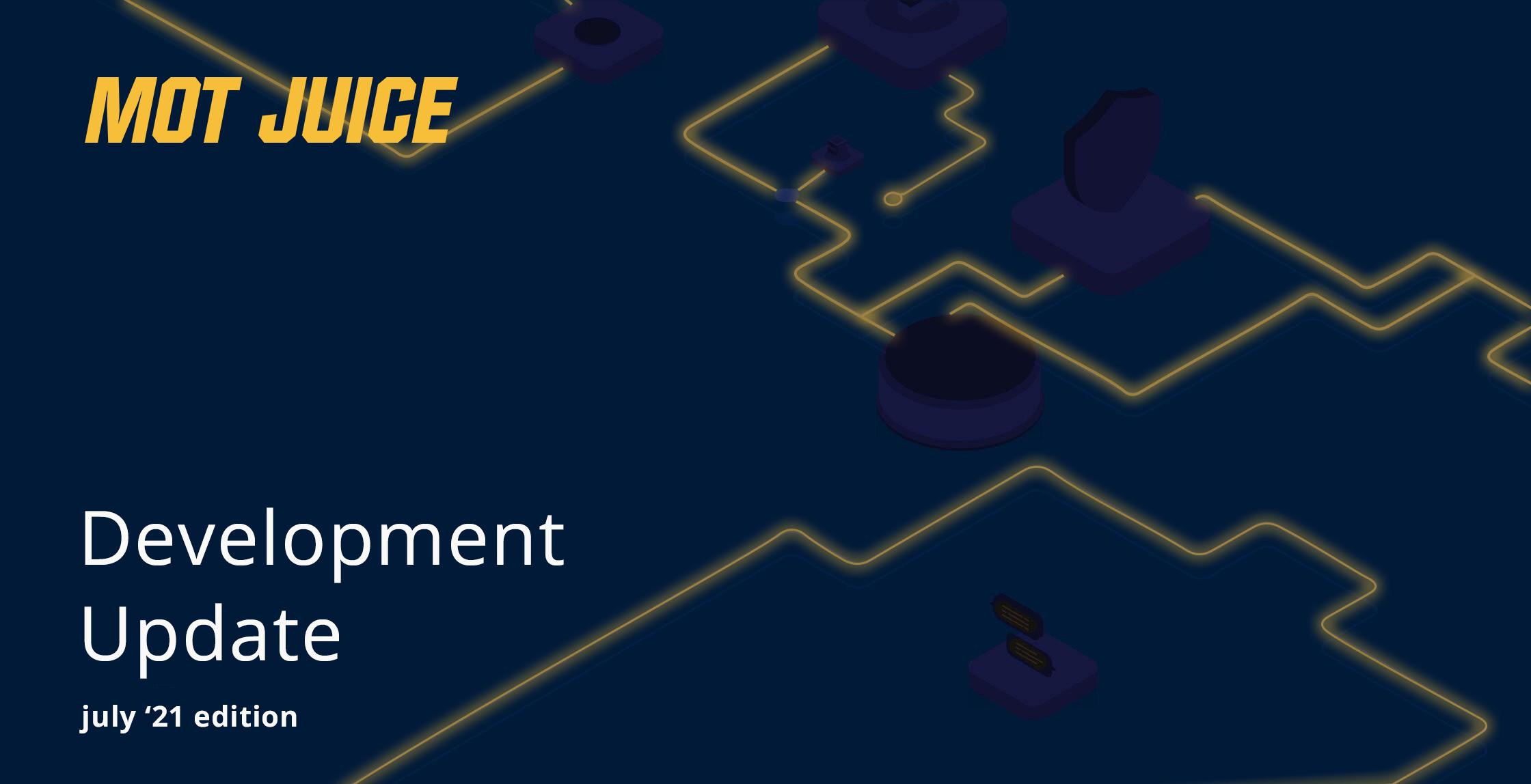 Development Update – July '21